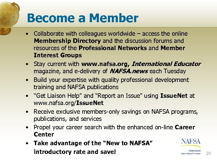 Become a Member • Collaborate with colleagues worldwide – access the online Membership Directory