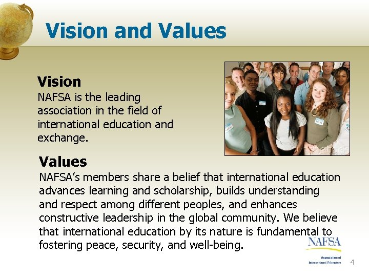 Vision and Values Vision NAFSA is the leading association in the field of international