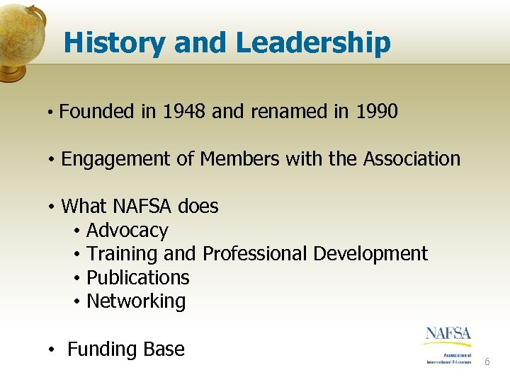 History and Leadership • Founded in 1948 and renamed in 1990 • Engagement of