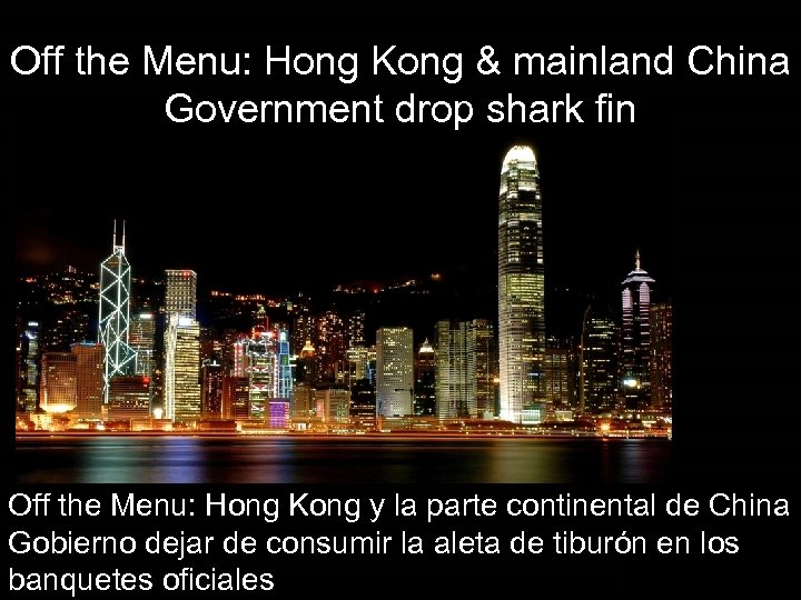 Off the Menu: Hong Kong & mainland China Government drop shark fin Off the