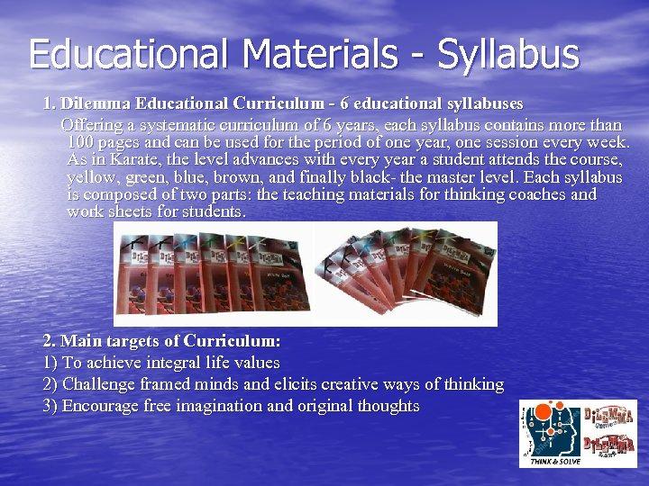 Educational Materials - Syllabus 1. Dilemma Educational Curriculum - 6 educational syllabuses Offering a