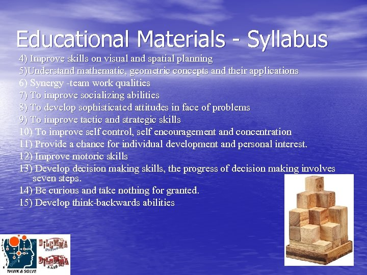 Educational Materials - Syllabus 4) Improve skills on visual and spatial planning 5)Understand mathematic,