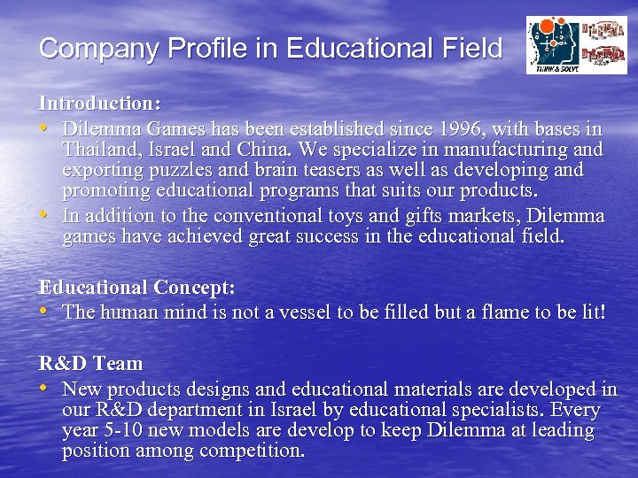 Company Profile in Educational Field Introduction: • Dilemma Games has been established since 1996,