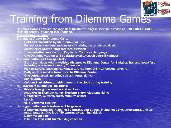Training from Dilemma Games • • • Dilemma Games offers a package deal for