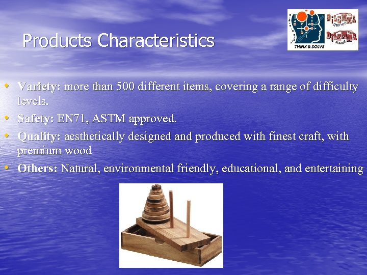 Products Characteristics • Variety: more than 500 different items, covering a range of difficulty