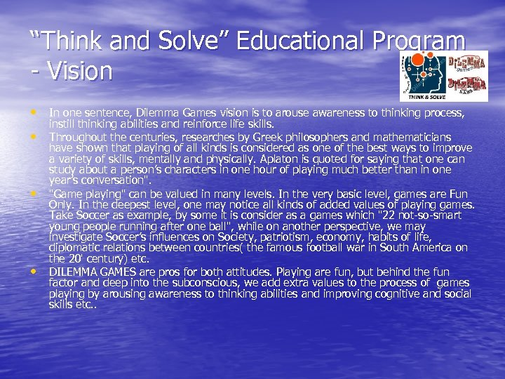 """""""Think and Solve"""" Educational Program - Vision • In one sentence, Dilemma Games vision"""