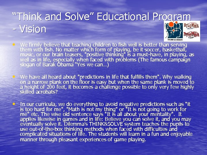 """""""Think and Solve"""" Educational Program - Vision • We firmly believe that teaching children"""