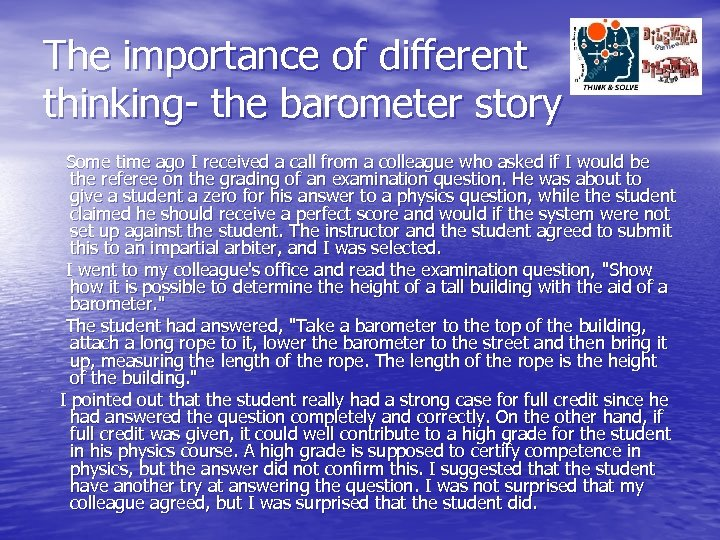 The importance of different thinking- the barometer story Some time ago I received a