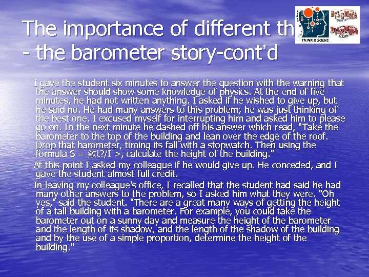 The importance of different thinking - the barometer story-cont'd I gave the student six