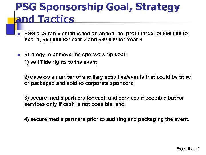 PSG Sponsorship Goal, Strategy and Tactics n n PSG arbitrarily established an annual net
