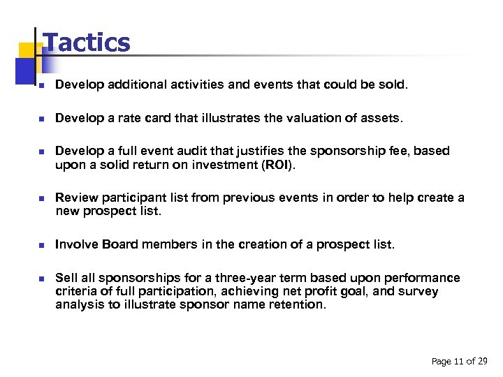 Tactics n Develop additional activities and events that could be sold. n Develop a