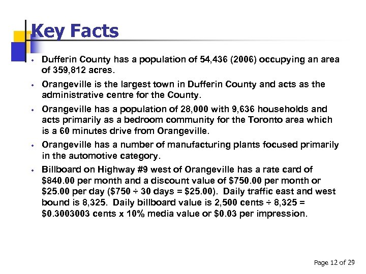 Key Facts Dufferin County has a population of 54, 436 (2006) occupying an area