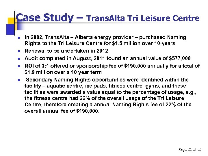 Case Study – n n n Trans. Alta Tri Leisure Centre In 2002, Trans.