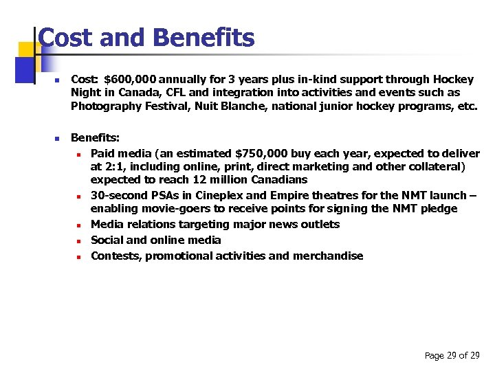Cost and Benefits n n Cost: $600, 000 annually for 3 years plus in-kind