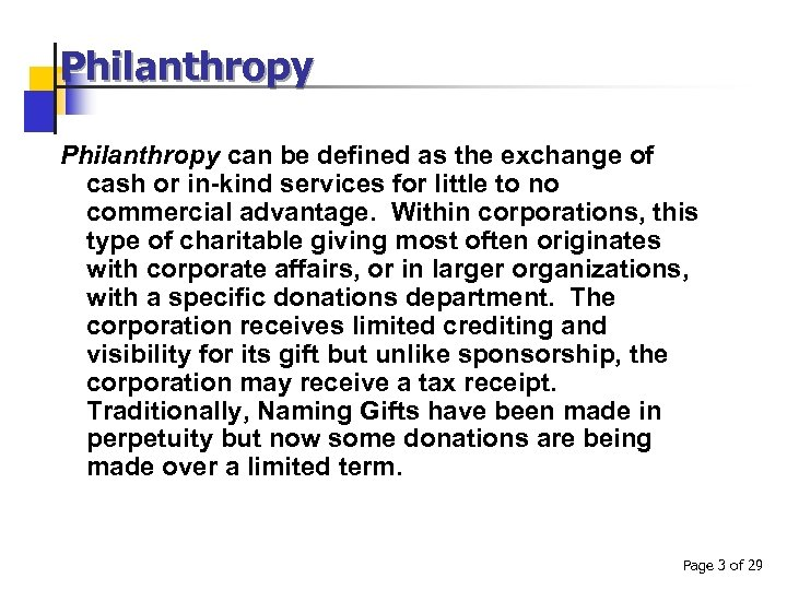 Philanthropy can be defined as the exchange of cash or in-kind services for little
