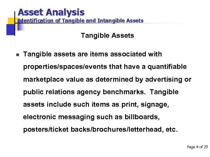 Asset Analysis Identification of Tangible and Intangible Assets Tangible Assets n Tangible assets are