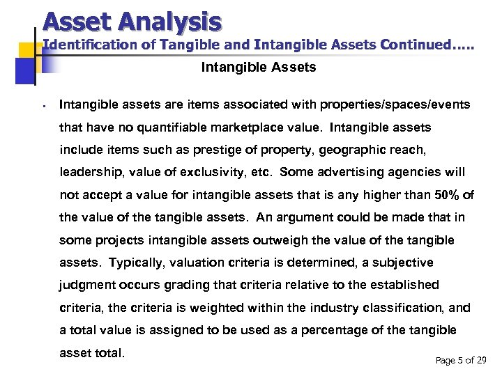 Asset Analysis Identification of Tangible and Intangible Assets Continued…. . Intangible Assets § Intangible