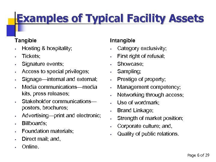 Examples of Typical Facility Assets Tangible § Hosting & hospitality; § Tickets; § Signature