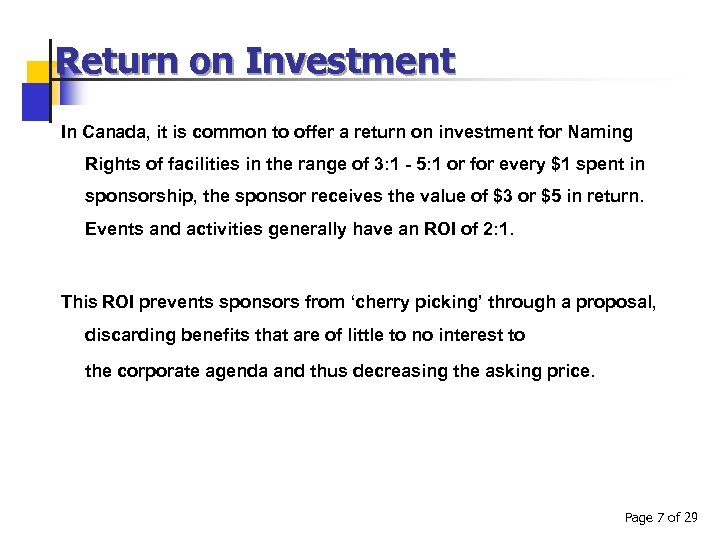 Return on Investment In Canada, it is common to offer a return on investment