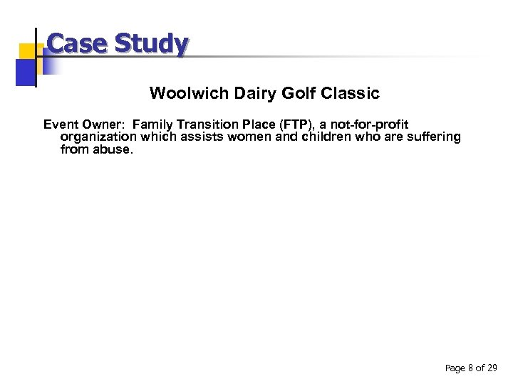 Case Study Woolwich Dairy Golf Classic Event Owner: Family Transition Place (FTP), a not-for-profit
