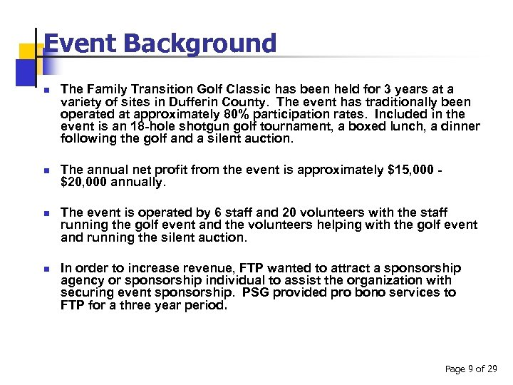 Event Background n n The Family Transition Golf Classic has been held for 3