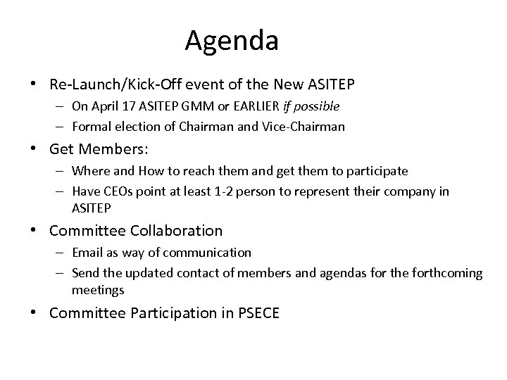 Agenda • Re-Launch/Kick-Off event of the New ASITEP – On April 17 ASITEP GMM