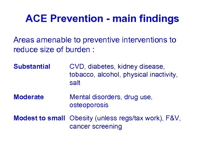 ACE Prevention - main findings Areas amenable to preventive interventions to reduce size of