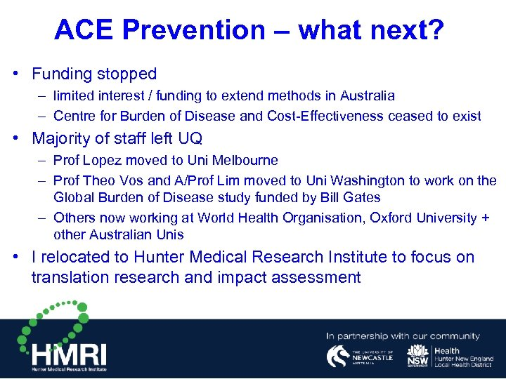 ACE Prevention – what next? • Funding stopped – limited interest / funding to