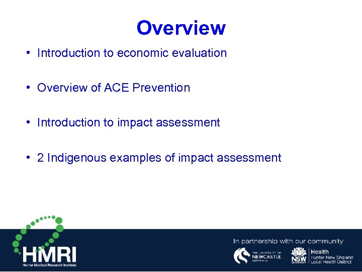 Overview • Introduction to economic evaluation • Overview of ACE Prevention • Introduction to