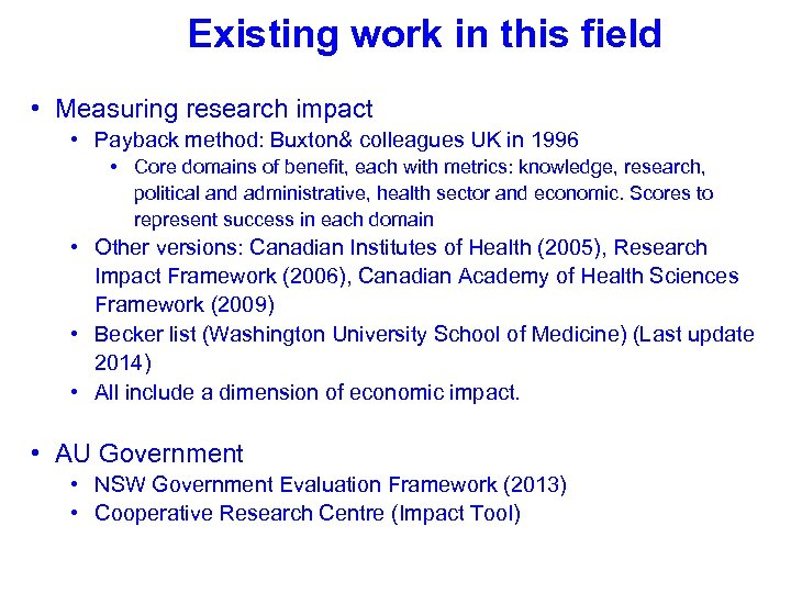 Existing work in this field • Measuring research impact • Payback method: Buxton& colleagues