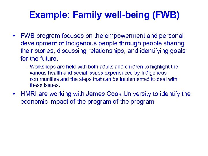 Example: Family well-being (FWB) • FWB program focuses on the empowerment and personal development