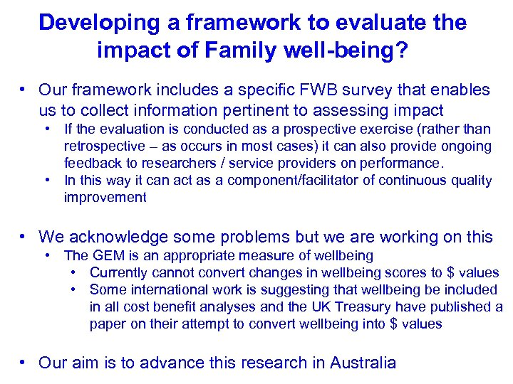 Developing a framework to evaluate the impact of Family well-being? • Our framework includes
