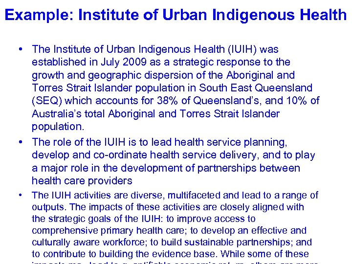 Example: Institute of Urban Indigenous Health • The Institute of Urban Indigenous Health (IUIH)