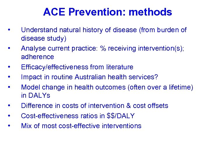 ACE Prevention: methods • • Understand natural history of disease (from burden of disease