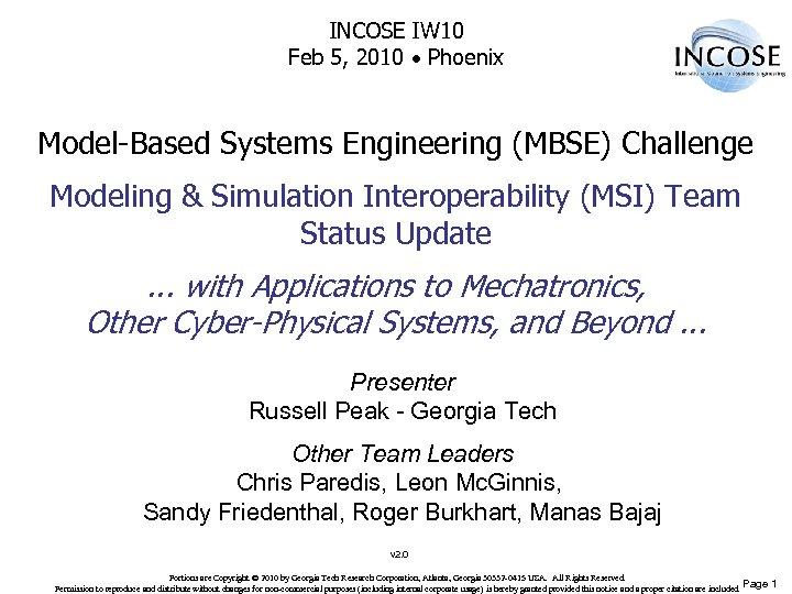 INCOSE IW 10 Feb 5, 2010 Phoenix Model-Based Systems Engineering (MBSE) Challenge Modeling &