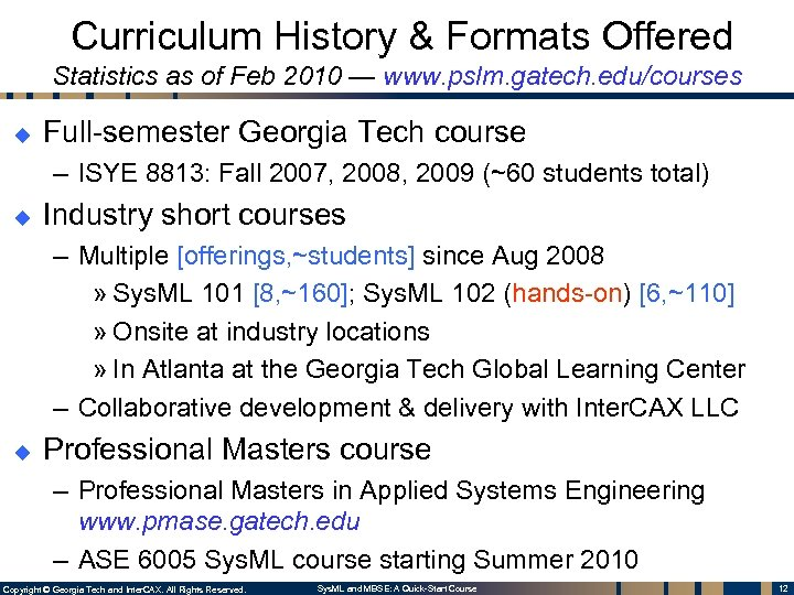 Curriculum History & Formats Offered Statistics as of Feb 2010 — www. pslm. gatech.