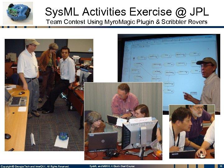 Sys. ML Activities Exercise @ JPL Team Contest Using Myro. Magic Plugin & Scribbler