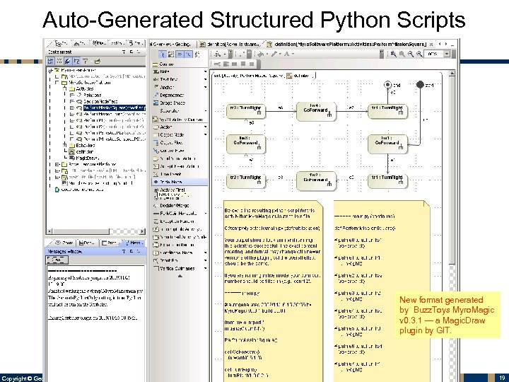 Auto-Generated Structured Python Scripts New format generated by Buzz. Toys Myro. Magic v 0.