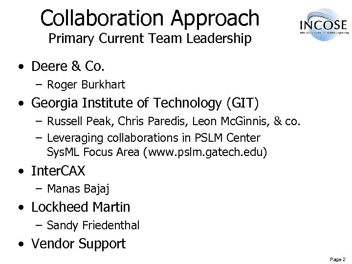 Collaboration Approach Primary Current Team Leadership • Deere & Co. – Roger Burkhart •