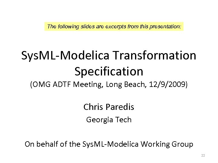 The following slides are excerpts from this presentation: Sys. ML-Modelica Transformation Specification (OMG ADTF