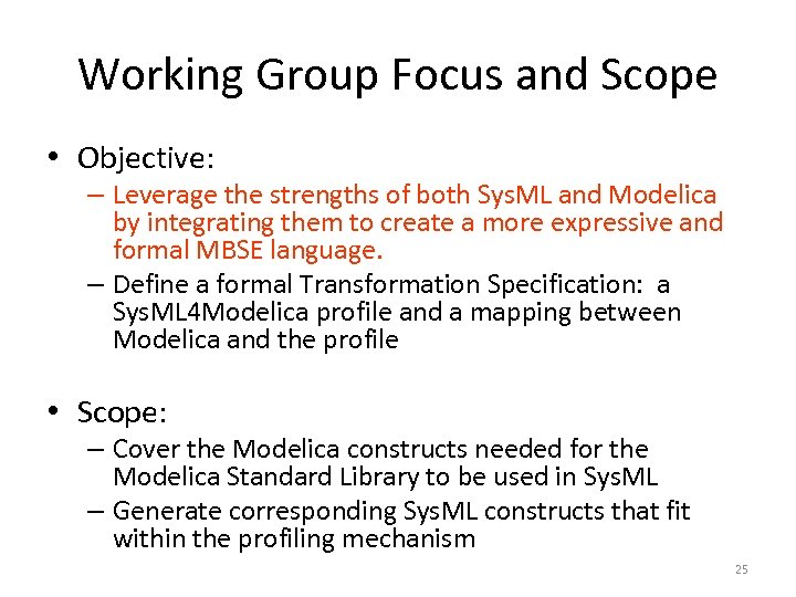 Working Group Focus and Scope • Objective: – Leverage the strengths of both Sys.