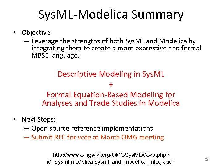 Sys. ML-Modelica Summary • Objective: – Leverage the strengths of both Sys. ML and