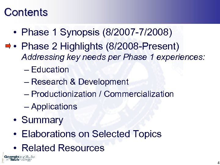 Contents • Phase 1 Synopsis (8/2007 -7/2008) • Phase 2 Highlights (8/2008 -Present) Addressing