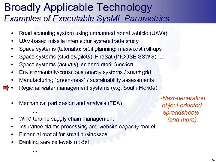 Broadly Applicable Technology Examples of Executable Sys. ML Parametrics • • • • Road