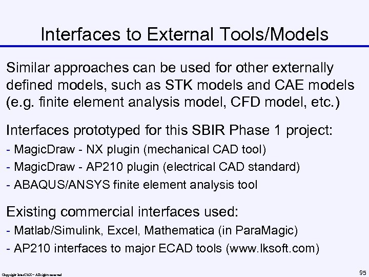 Interfaces to External Tools/Models Similar approaches can be used for other externally defined models,