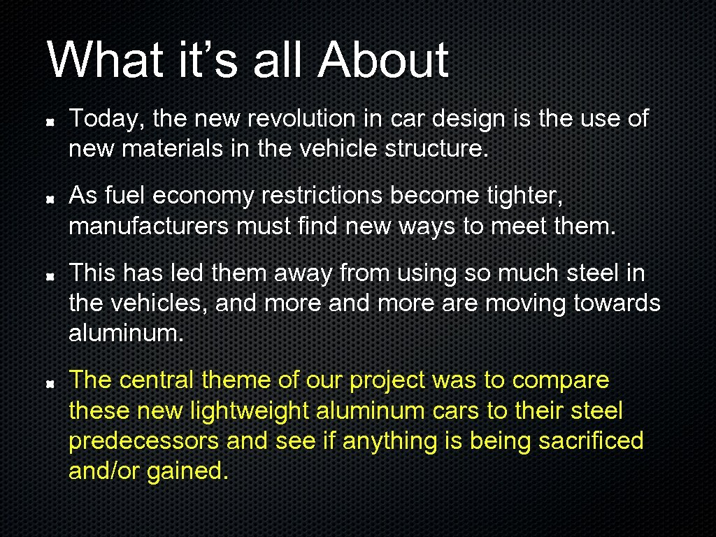 What it's all About Today, the new revolution in car design is the use
