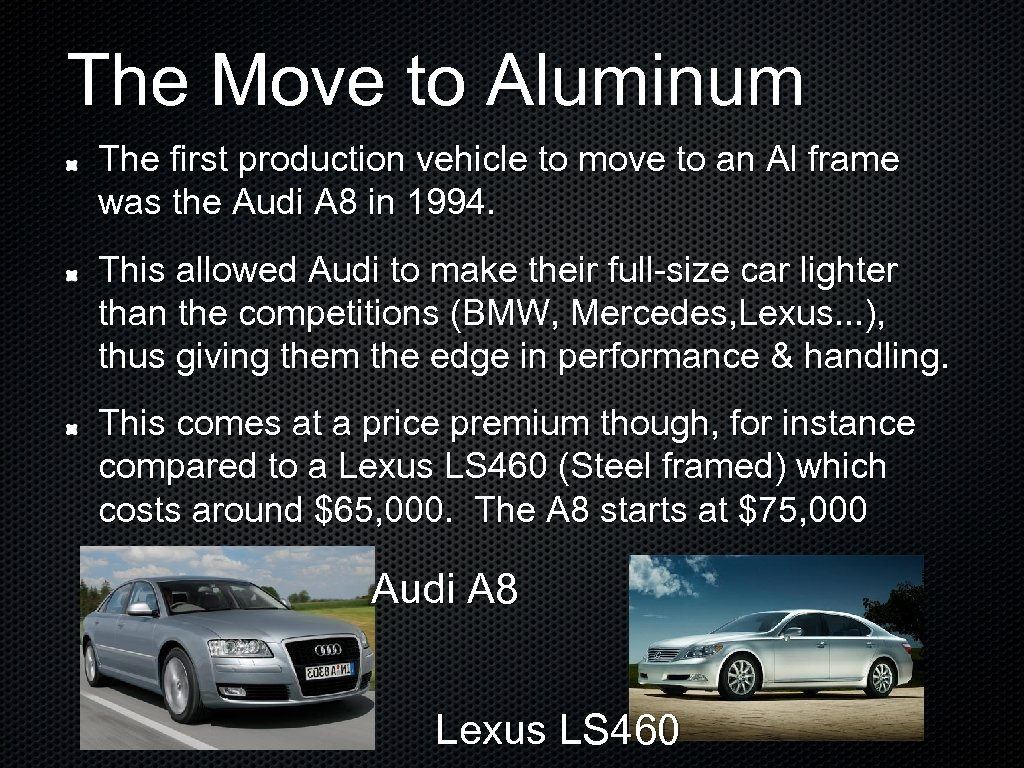 The Move to Aluminum The first production vehicle to move to an Al frame