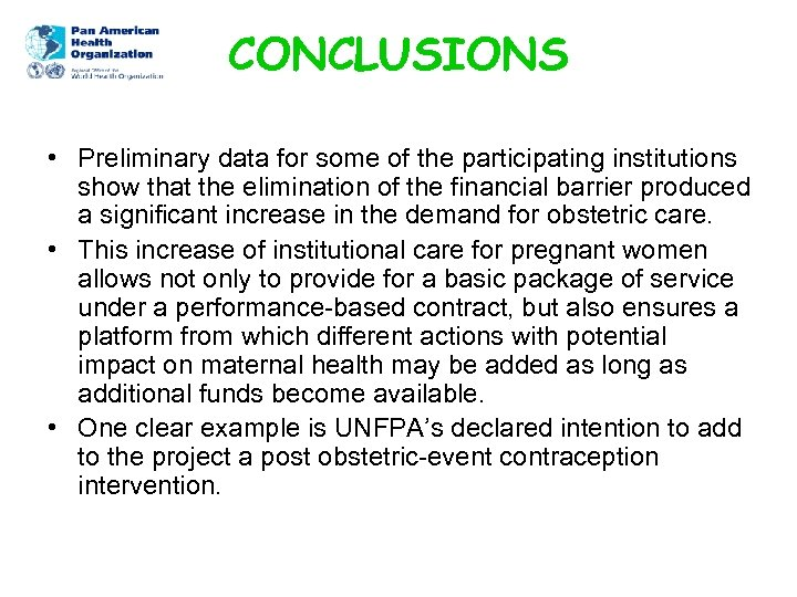 CONCLUSIONS • Preliminary data for some of the participating institutions show that the elimination