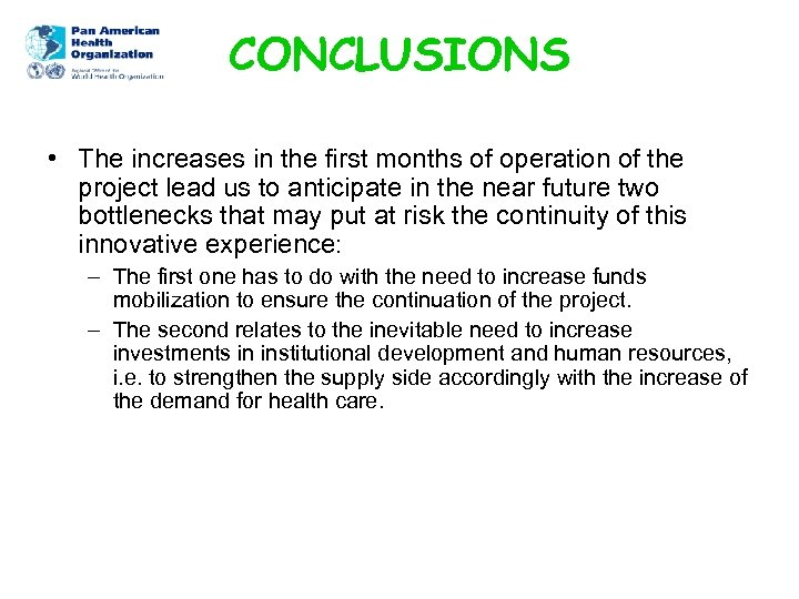 CONCLUSIONS • The increases in the first months of operation of the project lead