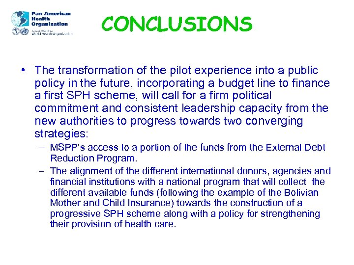 CONCLUSIONS • The transformation of the pilot experience into a public policy in the